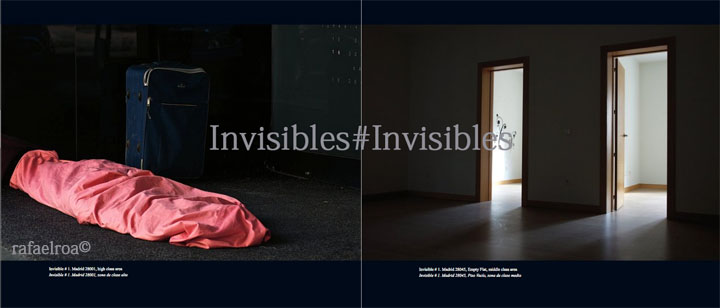 Rafael Roa © 2013 Invisibles#Invisibles Invisible # 1, Madrid 28001, High Class Area Invisible # 1, Madrid 28001, zona de clase alta                    Empty Flat, Madrid 28045, Middle Class Area Piso Vacío, Madrid 28045, zona de clase media